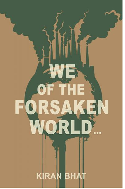 we, of the forsaken world…